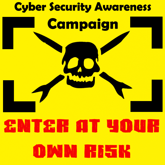 enter at your own risk cyber awareness campaign