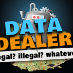Legal? Illegal? Whatever – Data Dealer Offers Up Privacy Awareness In Great Gaming Style
